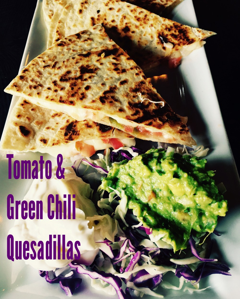 Travel Food Blog Posts 2016 7 6 Tomatoes >> Tomato & Green Chili Quesadillas by Blythe's Blog ...