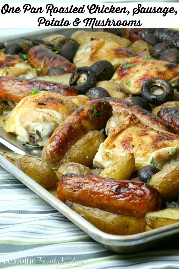 One Pan Roasted Chicken, Sausage, Potato & Mushrooms by Angela LeMoine ...