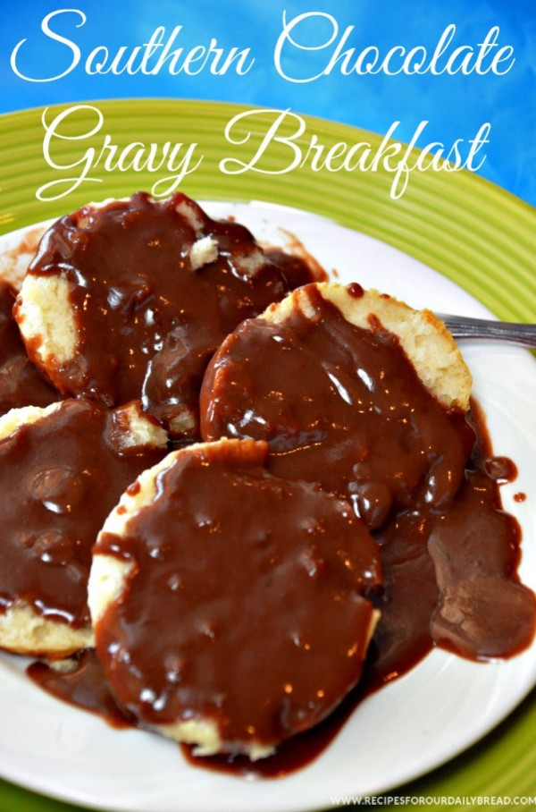 WHY YOU NEED CHOCOLATE GRAVY & BISCUITS FOR BREAKFAST - Have you ever had Chocolate Gravy and Biscuits for Breakfast? If not, you are missing the best breakfast ever!