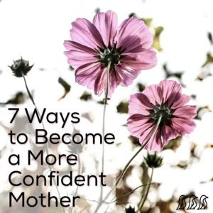become a more confident mother