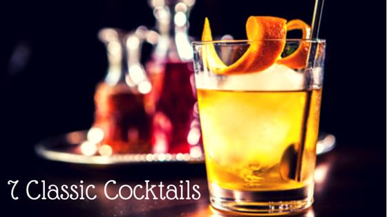 7 Classic Cocktails