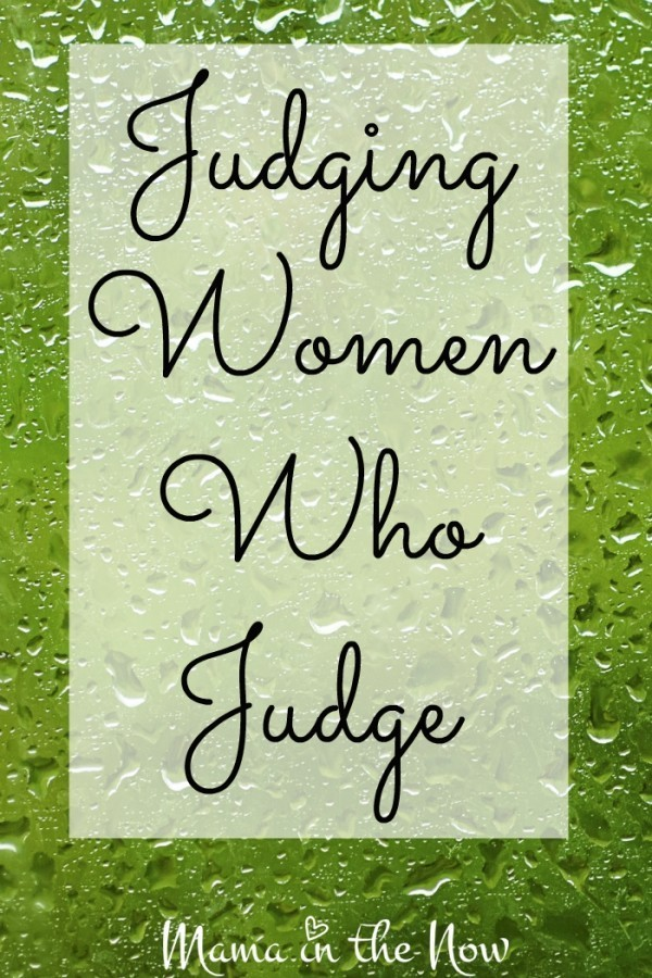 Judging Women Who Judge. I hesitated to write on the topic of
