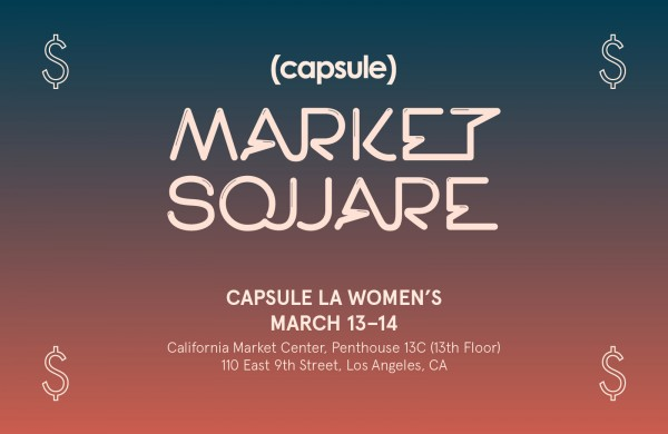 Capsule LA's edition of Capsule Market Square: a separate section OPEN TO THE PUBLIC!!