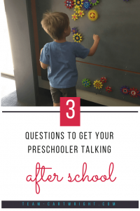 How to get your preschooler talking after school. Learn about their day and help build positive character. #preschooler #routine #positive #parenting #school #fouryearold Team-Cartwright.com