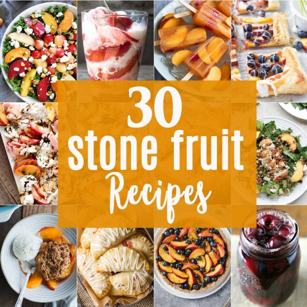 30 Stone Fruit Recipes