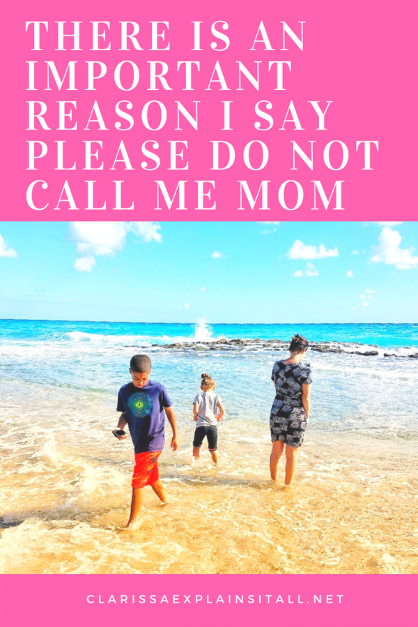 There is An Important Reason I Say Please Do Not Call Me Mom