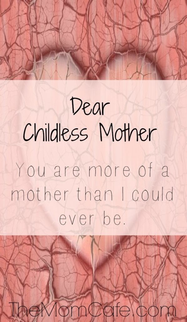 Dear Childless Mother