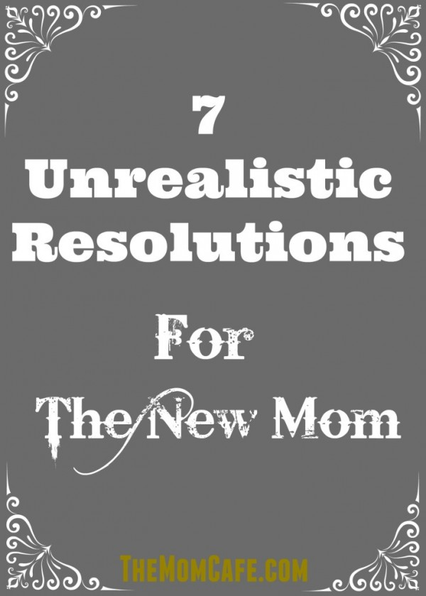 resolutions, new mom, motherhood, new year