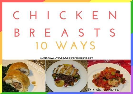 Chicken Breasts 10 Ways ©EverydayCookingAdventures2016