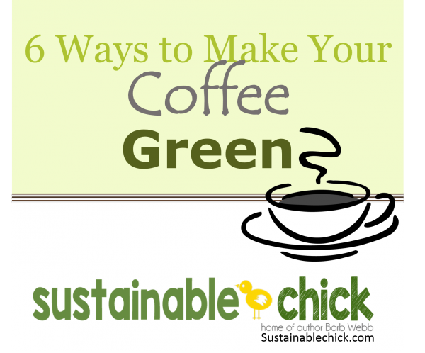 6 Ways to Make Your Coffee Green