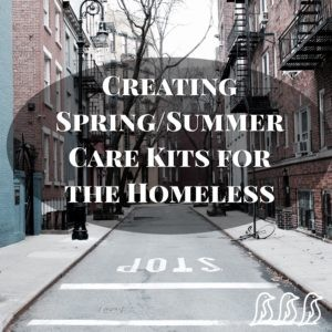 creating spring/summer care kits for the homeless