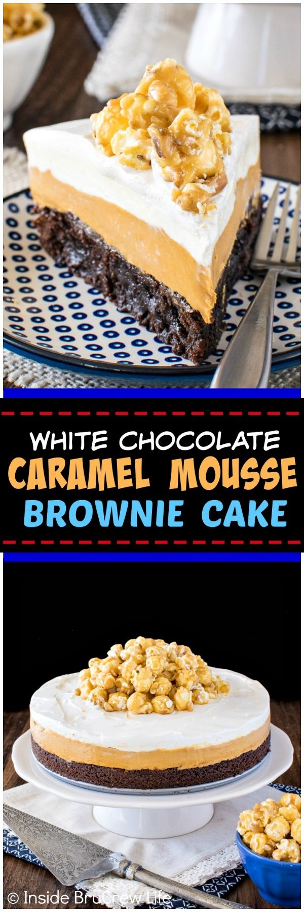 White Chocolate Caramel Mousse Brownie Cake - layers of fudgy brownie & no bake cheesecake mousse make this a must make dessert. Great recipe for parties!