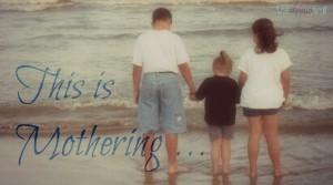 Mothering is kingdom work