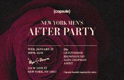 Wednesday Jan 25th: Capsule's Official New York Men's After Party!