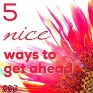 5-Nice-Ways-to-Get-Ahead-300x300.jpg