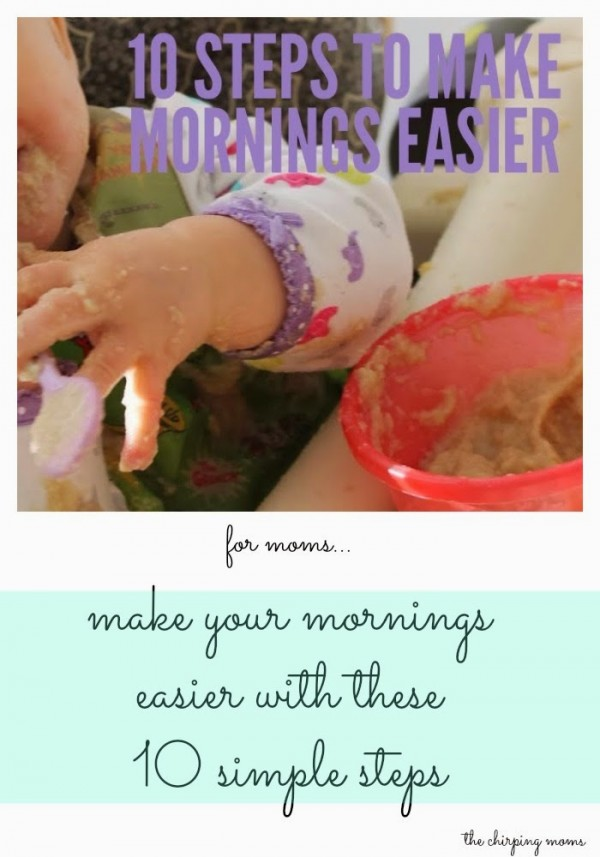 10 Tips to Making Mornings Easier || The Chirping Moms