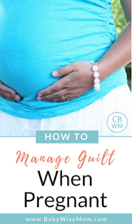 How to overcome the mom guilt when pregnant.