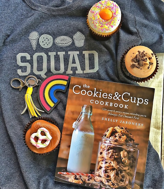 The Cookies & Cups Cookbook - 125 sweet and savory recipes reminding you to Always Eat Dessert First!