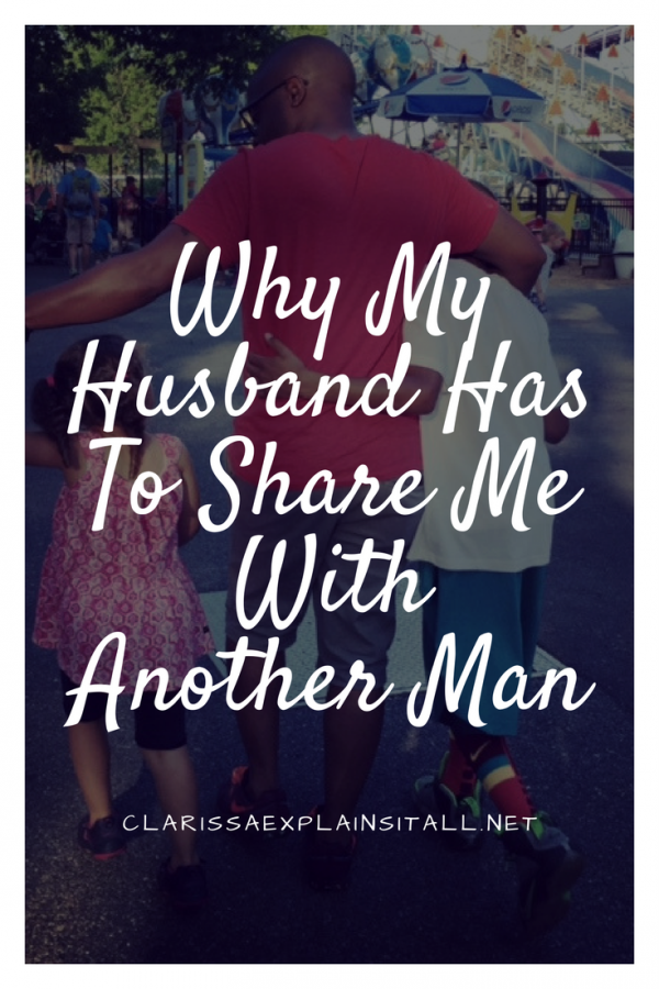 Why My Husband Has To Share Me With Another Man