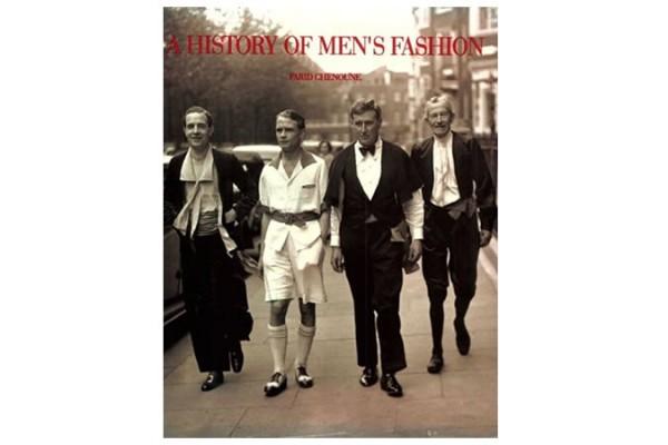 A History Of Men's Fashion By Farid Chenoune